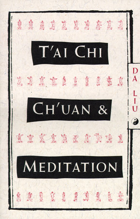 T'Ai Chi Ch'Uan and Meditation by
