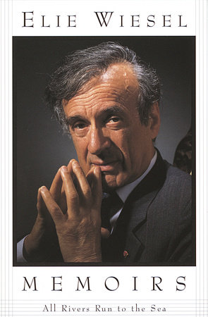 All Rivers Run to the Sea by Elie Wiesel
