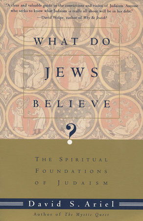 WHAT DO JEWS BELIEVE? by David Ariel