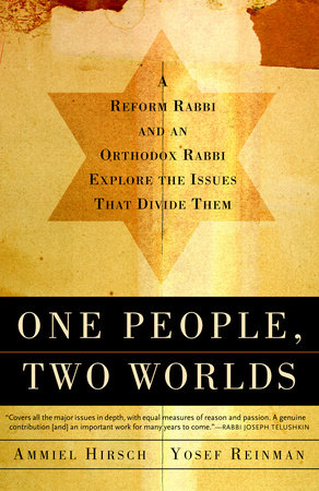 One People, Two Worlds by Yaakov Yosef Reinman and Ammiel Hirsch