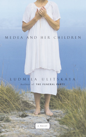 Medea and Her Children by Ludmila Ulitskaya