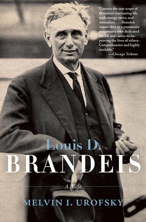 Louis D. Brandeis by Melvin Urofsky