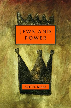Jews and Power by Ruth R. Wisse