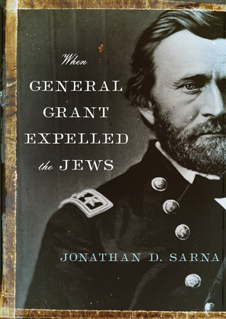When General Grant Expelled the Jews by