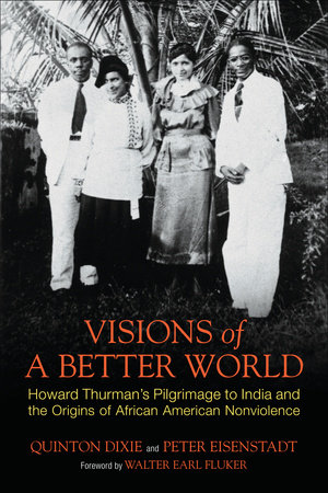 Visions of a Better World by Peter Eisenstadt and Quinton Dixie