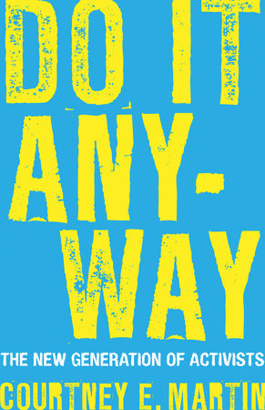 Do It Anyway by Courtney E. Martin