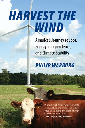 Harvest the Wind by Philip Warburg