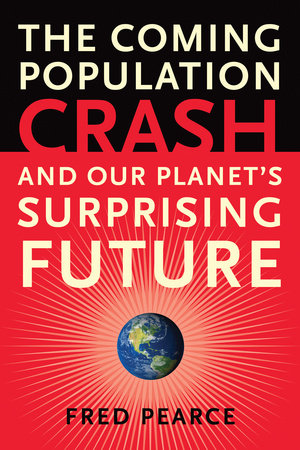 The Coming Population Crash by