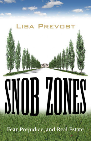 Snob Zones by Lisa Prevost