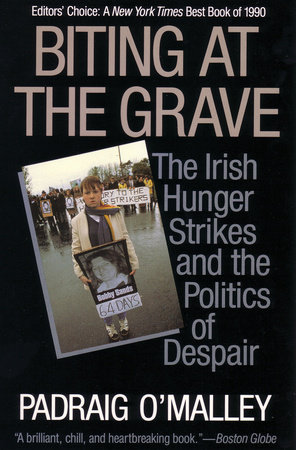 Biting at the Grave by Padraig O'Malley