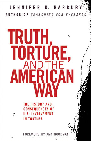 Truth, Torture, and the American Way by