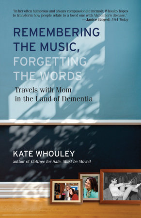 Remembering the Music, Forgetting the Words by Kate Whouley