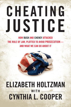 Cheating Justice by Cynthia Cooper and Elizabeth Holtzman