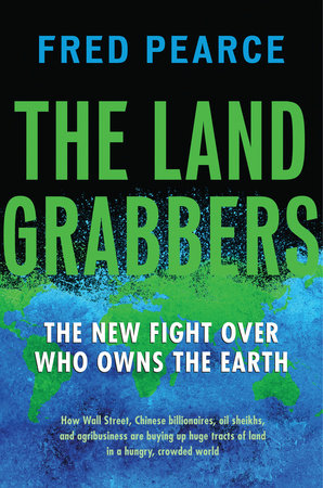 The Land Grabbers by Fred Pearce