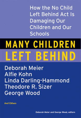 Many Children Left Behind by Deborah Meier