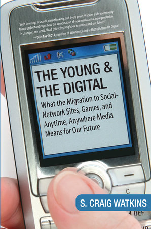 The Young and the Digital by S. Craig Watkins