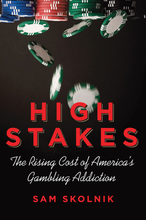 High Stakes by Sam Skolnik