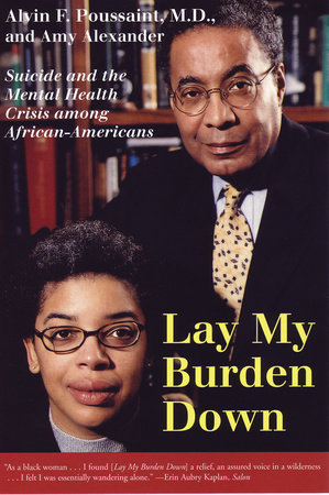 Lay My Burden Down by Alvin F. Poussaint and Amy Alexander