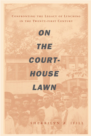 On the Courthouse Lawn by Sherrilyn Ifill