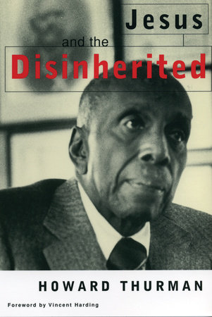 Jesus and the Disinherited by Howard Thurman