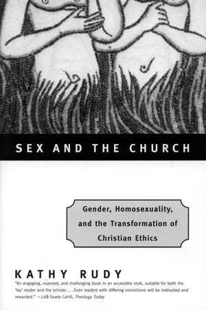 Sex and the Church by Kathy Rudy
