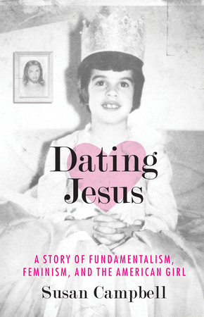 Dating Jesus by Susan Campbell
