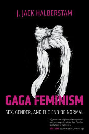 Gaga Feminism by