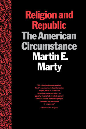 Religion and Republic by Martin E. Marty