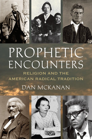 Prophetic Encounters by Dan McKanan