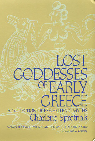 Lost Goddesses of Early Greece by