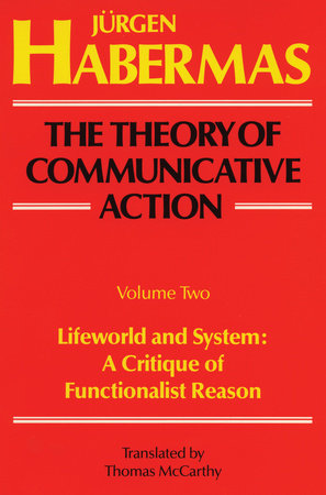 The Theory of Communicative Action: Volume 2 by