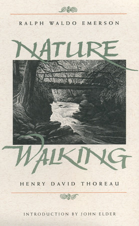 Nature and Walking by Henry David Thoreau and Ralph Waldo Emerson