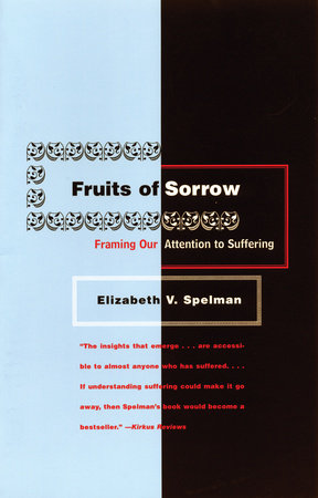 Fruits of Sorrow by Elizabeth V. Spelman