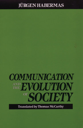 Communication & Evolution by Juergen Habermas