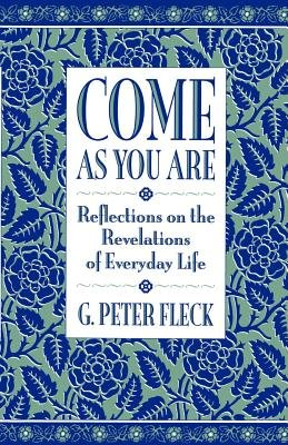 Come As You Are by G. Peter Fleck