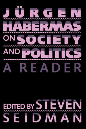 Jurgen Habermas on Society and Politics by