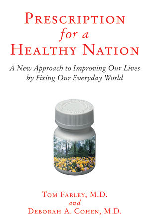 Prescription for a Healthy Nation by Deb Cohen and Tom Farley