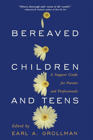 Bereaved Children by Earl A. Grollman