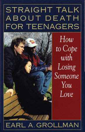 Straight Talk about Death for Teenagers by