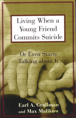 Living When a Young Friend Commits Suicide by Earl A. Grollman