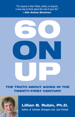 60 On Up by Lillian Rubin