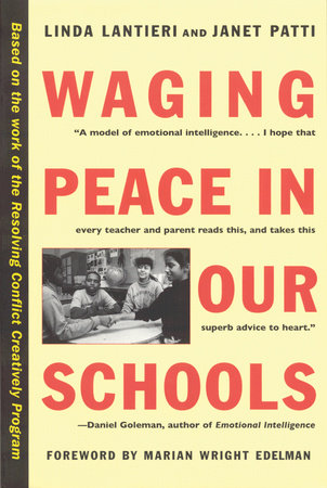 Waging Peace in Our Schools by Linda Lantieri and Janet Patti