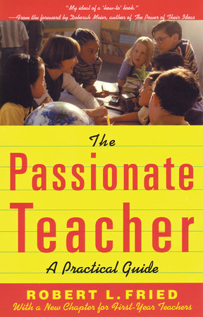 The Passionate Teacher by Robert Fried