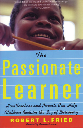 The Passionate Learner by Robert Fried