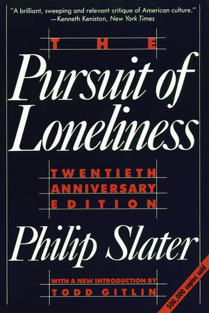 The Pursuit of Loneliness by Philip Slater
