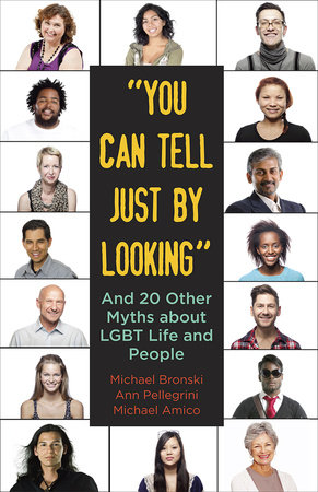"""You Can Tell Just By Looking"" by Ann Pellegrini, Michael Bronski and Michael Amico"