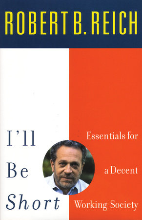 I'll Be Short by Robert Reich