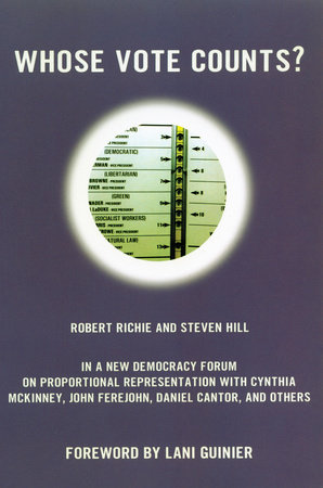 Whose Vote Counts? by Robert Richie and Steven Hill