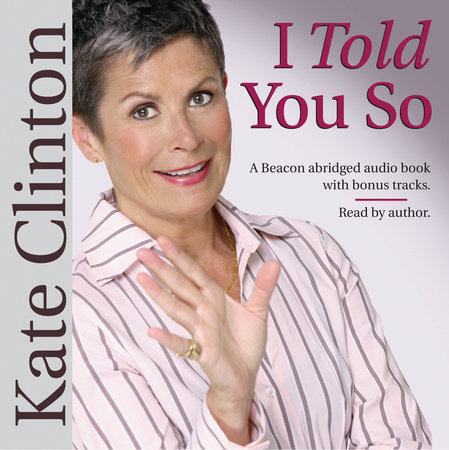 I Told You So by Kate Clinton