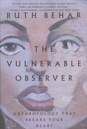 The Vulnerable Observer by Ruth Behar